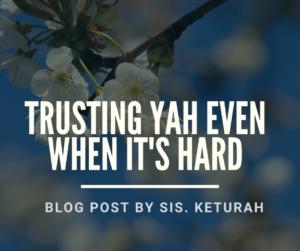TRUST YAH EVEN WHEN IT'S HARD