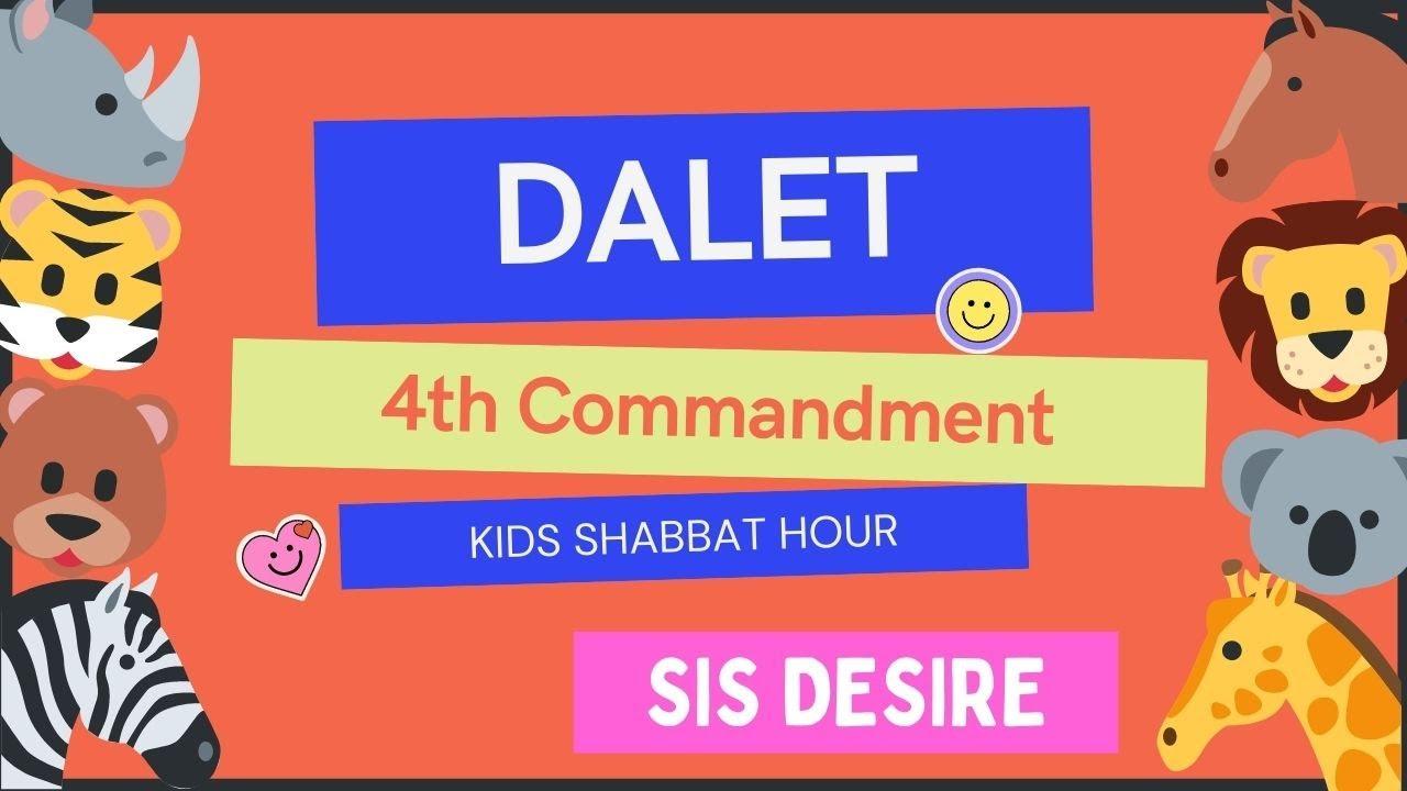 April 17, 2021—4th _Commandment__Dalet (Kids Shabbat Hour)