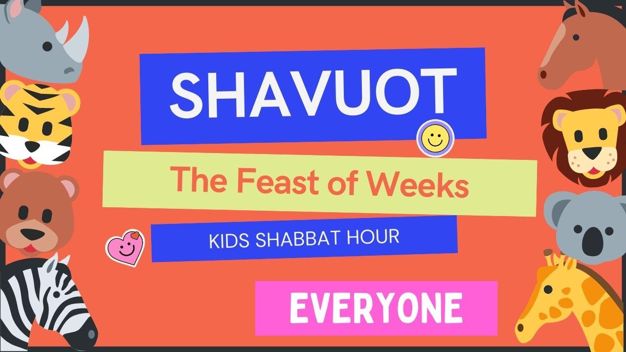 Kids Shabbat Hour Shavuot