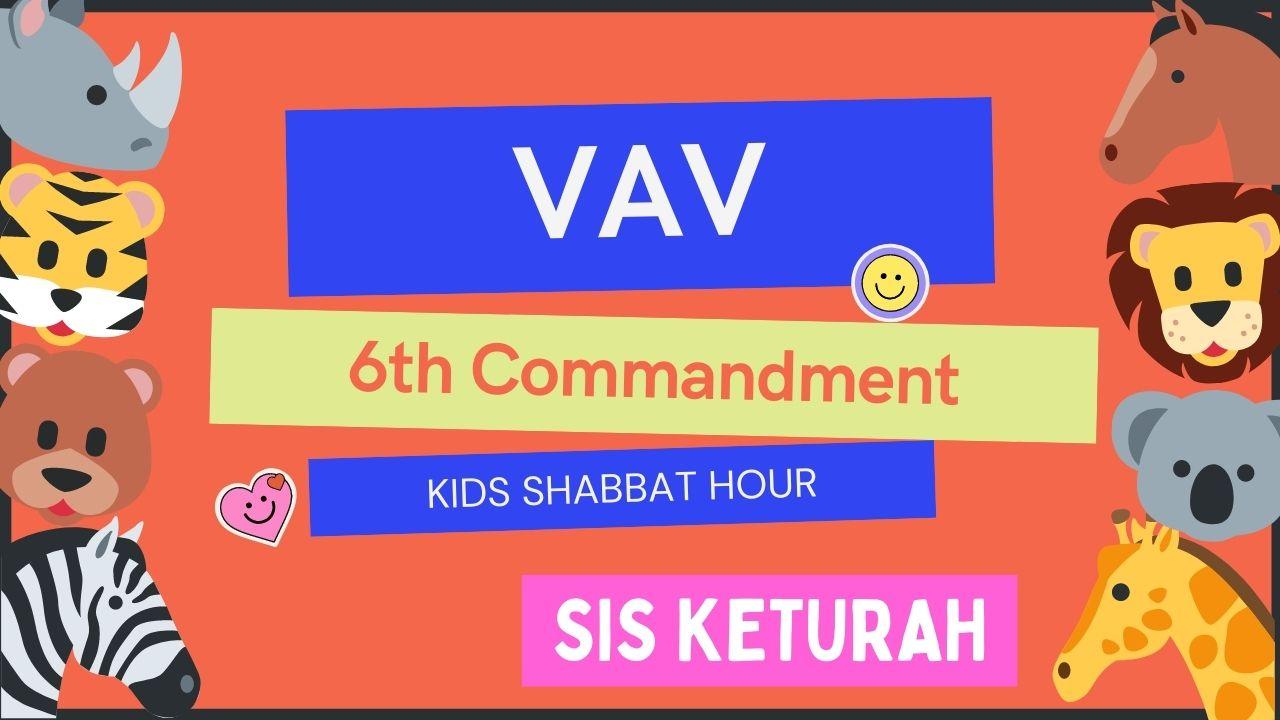 _Kids Shabbat Hour VAV 6th Commandment