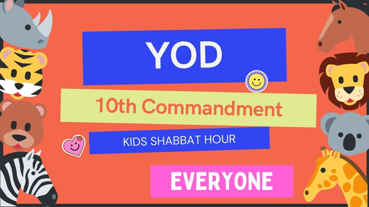 Kids Shabbat Hour YOD 10th Commandment